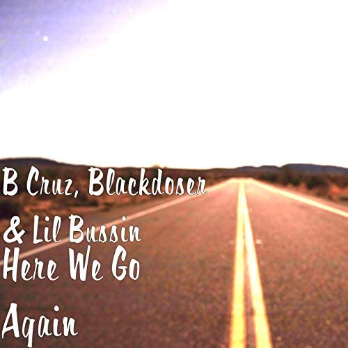 B Cruz, Blackdoser & Lil Bussin