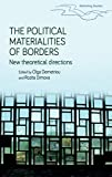 The political materialities of borders: New theoretical directions (Rethinking Borders) (English Edition)