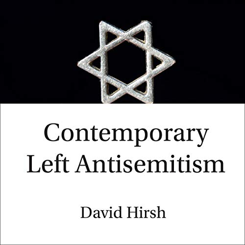 Contemporary Left Antisemitism audiobook cover art