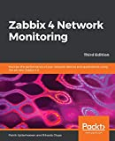 Zabbix 4 Network Monitoring: Monitor the performance of your network devices and applications using the all-new Zabbix 4.0, 3rd Edition (English Edition) - Patrik Uytterhoeven
