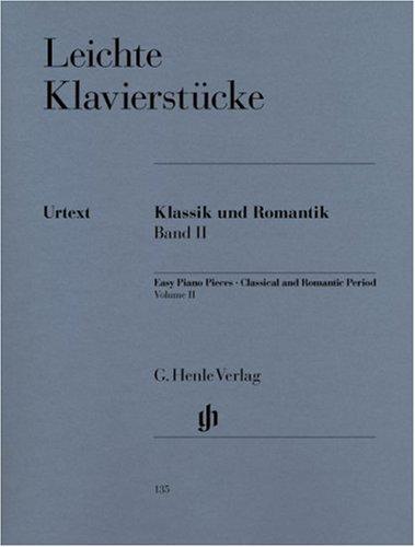 Leichte Klavierstücke, Klassik und Romantik Band II - leicht / mittelschwer -