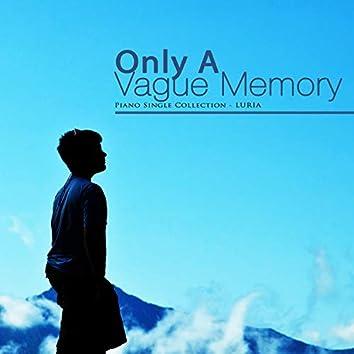 Only faint memories