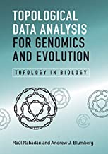 Topological Data Analysis for Genomics and Evolution: Topology in Biology (English Edition)