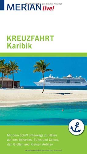MERIAN live! Reiseführer Kreuzfahrt Karibik: Mit Kartenatlas im Buch und Extra-Karte zum Herausnehmen
