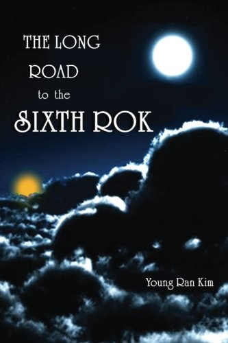 The Long Road to The Sixth ROK: The True History of South Korea