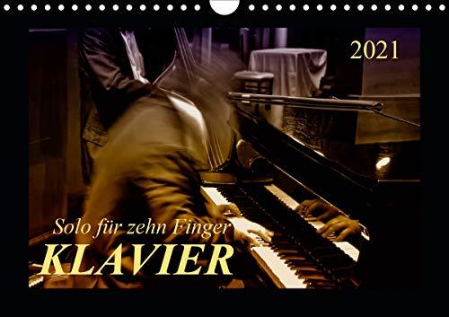 Klavier - Solo für zehn Finger (Wandkalender 2021 DIN A4 quer)