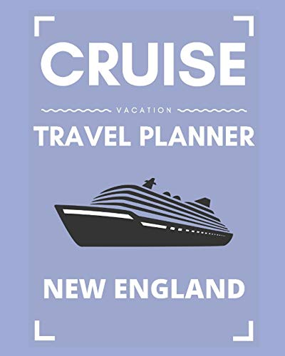 Cruise Vacation Travel Planner New England: 2019 or 2020 Ocean Voyage of a Lifetime for the Family or Couples
