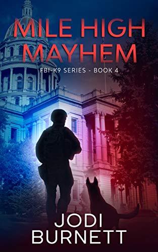 Mile High Mayhem (FBI-K9 Series Book 4)