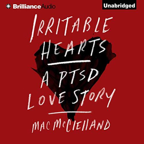 Irritable Hearts Audiobook By Mac McClelland cover art