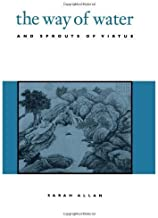 The Way of Water and Sprouts of Virtue (Suny Series, Chinese Philosophy & Culture) by Sarah Allan (1997-06-12)