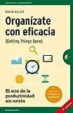 Organízate con eficacia -edición revisada: El arte de la productividad sin estrés (Gestión del conocimiento)