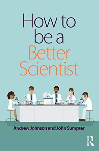 How to be a Better Scientist: Researching with impact (English Edition)