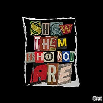 Show Them Who You Are