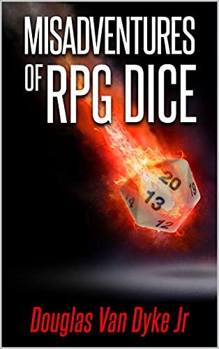 Misadventures of RPG Dice (English Edition)