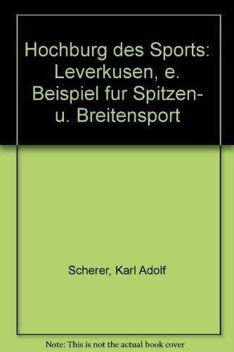 Hochburg des Sports. Leverkusen: Ein Beispiel für Spitzen- und Breitensport