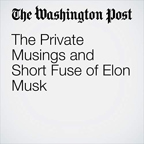 The Private Musings and Short Fuse of Elon Musk copertina