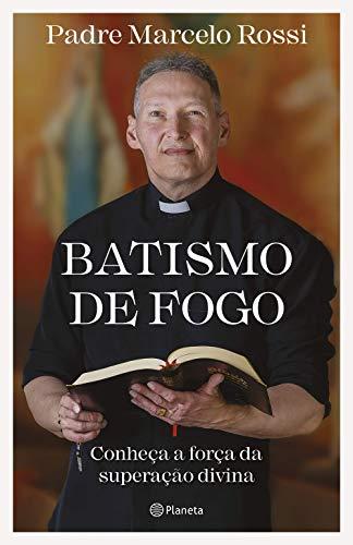 Batismo de fogo: Conheça a força da superação divina