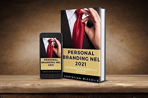 Personal Branding nel 2021: Distinguersi o Estinguersi, a te la scelta.