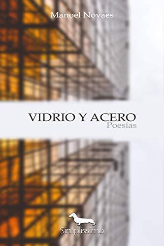 VIDRIO Y ACERO - Poesías