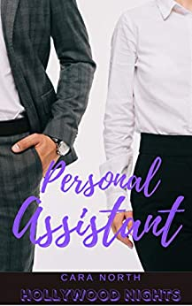 Personal Assistant (Hollywood Nights Book 1) by [Cara North]
