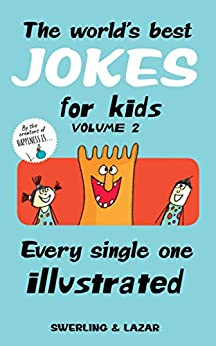 The World's Best Jokes for Kids Volume 2: Every Single One Illustrated by [Lisa Swerling, Ralph Lazar]