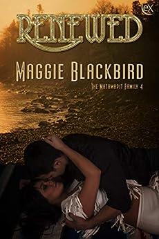 Renewed (Matawapit Family Book 4) by [Maggie Blackbird]