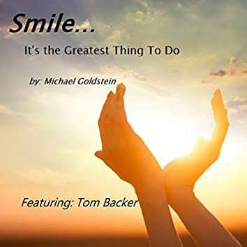 Smile...It's the Greatest Thing to Do