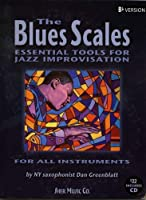 The Blues Scales: Essential Tools for Jazz Improvising (Bb Version)