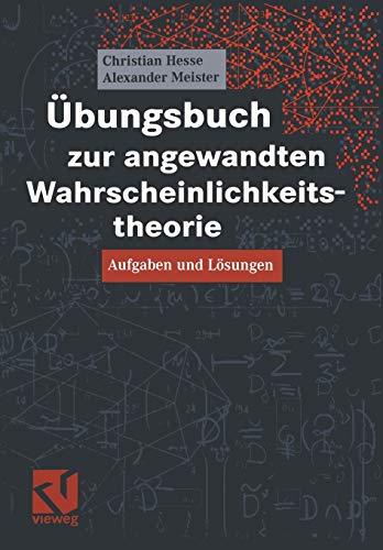Übungsbuch zur angewandten Wahrscheinlichkeitstheorie: Aufgaben und Lösungen (German Edition)