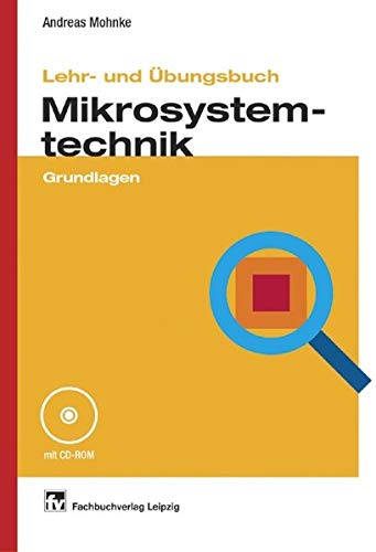 Lehr- und Übungsbuch Mikrosystemtechnik: Grundlagen