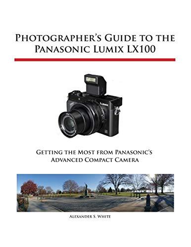 Photographer's Guide to the Panasonic Lumix LX100