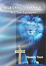 Flesh vs. Spirit:: Are You Equipped?