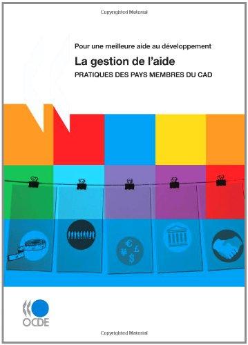 The Aid Management   La Gestion De L aide: Practices of Dac Member Countries: Pratiques des pays membres du CAD