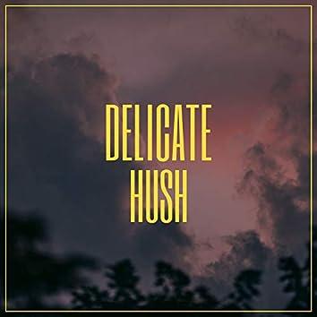 # Delicate Hush
