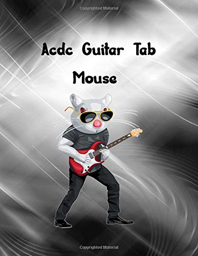 acdc guitar tab Mouse: The Guitar Tablature Book - Blank Music Journal for Guitar Music Notes - More than 100 Pages