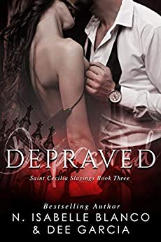 Depraved (St. Cecilia Slayings Book 3) by [N. Isabelle Blanco, Dee Garcia]