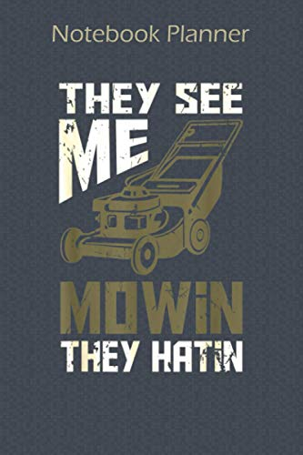 Notebook Planner They See Me Mowin They Hatin Lawn Mower Gardening Gift:...