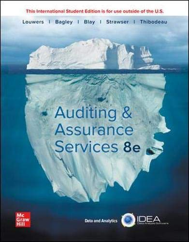 Compare Textbook Prices for ISE Auditing & Assurance Services ISE HED IRWIN ACCOUNTING 8 Edition ISBN 9781260570519 by Louwers, Timothy J.,Bagley, Penelope,Blay, Allen,Strawser, Jerry R.,Thibodeau Associate Professor, Jay C.