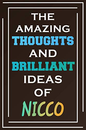 The Amazing Thoughts And Brilliant Ideas Of Nicco: Blank Lined Notebook | Personalized Name Gifts