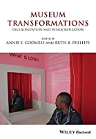 Museum Transformations: Decolonization and Democratization