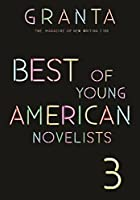 Best of Young American Novelists (Granta: the Magazine of New Writing)