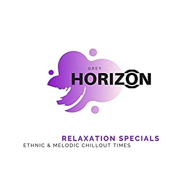 Relaxation Specials - Ethnic & Melodic Chillout Times