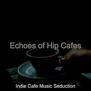 Echoes of Hip Cafes