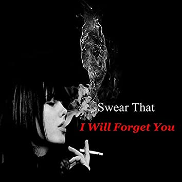 Swear That I Will Forget You (Instrumental)