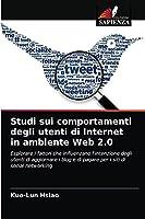 Studi sui comportamenti degli utenti di Internet in ambiente Web 2.0: Esplorare i fattori che influenzano l'intenzione degli utenti di aggiornare i blog e di pagare per i siti di social networking