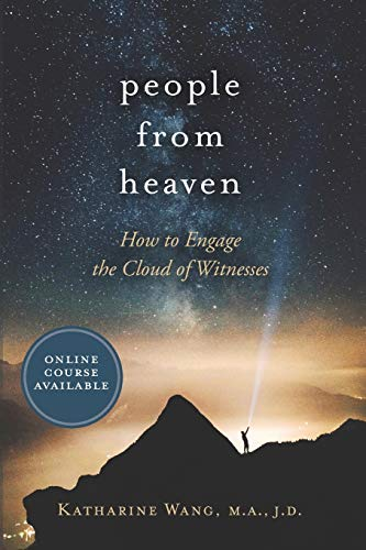 People from Heaven: How to Engage the Cloud of Witnesses