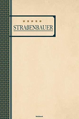 Straßenbauer Notizbuch: Straßenbauer Journal DIN A5 liniert 120 Seiten Geschenk (German Edition)