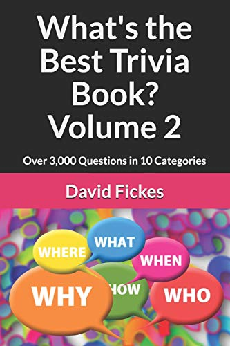 What's the Best Trivia Book? Volume 2: Over 3,000 Questions in 10 Categories