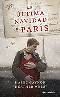 La última Navidad en París par Hazel Gaynor