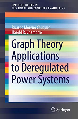 Graph Theory Applications to Deregulated Power Systems (SpringerBriefs in Electrical and Computer Engineering) (English Edition)